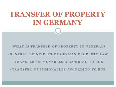 TRANSFER OF PROPERTY IN GERMANY