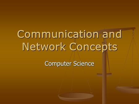 Communication and <strong>Network</strong> Concepts
