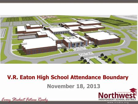 V.R. Eaton High School Attendance Boundary November 18, 2013.