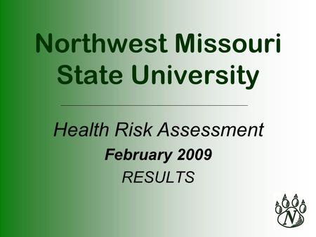 Northwest Missouri State University Health Risk Assessment February 2009 RESULTS.