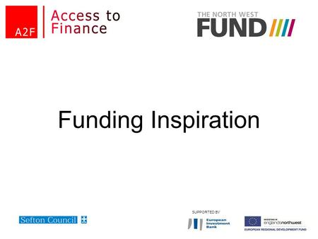 Funding Inspiration SUPPORTED BY.