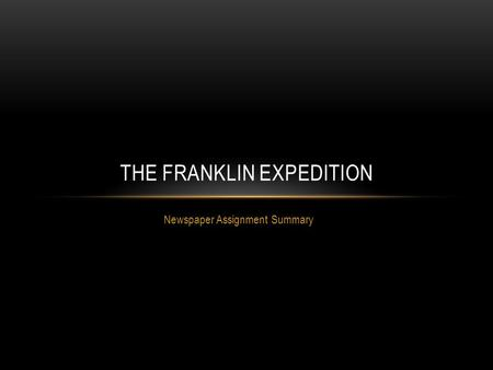 Newspaper Assignment Summary THE FRANKLIN EXPEDITION.