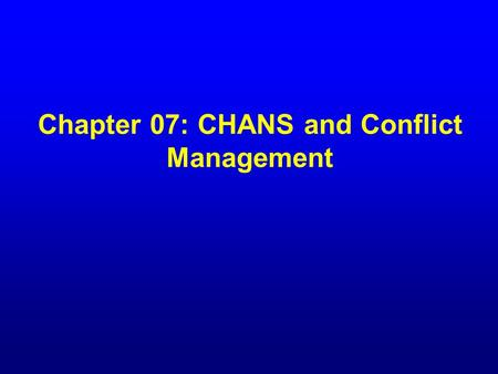 Chapter 07: CHANS and Conflict Management. DISCUSSION TODAY Coupled Human and Natural Systems (CHANS) Conflict and INRM Co-management.