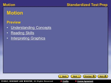 Standardized Test PrepMotion Preview Understanding Concepts Reading Skills Interpreting Graphics.