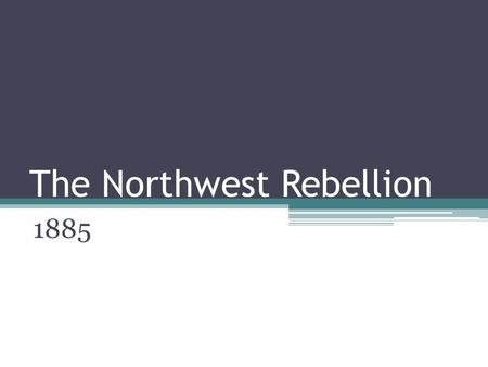 The Northwest Rebellion 1885. Government and the Land 1870 Gov't surveyed the prairies (6.4 million hectares available for farming) Speculators owned.