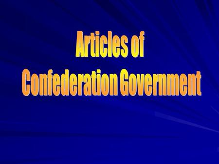 Articles of Confederation Weakness of the Articles First constitution of the US Far too weak No executive branch (law enforcement) No judicial branch.