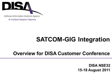 SATCOM-GIG Integration Overview for DISA Customer Conference