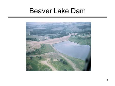 1 Beaver Lake Dam. 2 Coffer Dam (20' high) 3 Dam site before construction Coffer dam.