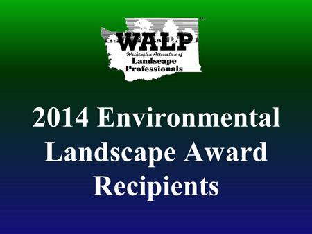 2014 Environmental Landscape Award Recipients. RESIDENTIAL CONSTRUCTION OVER $50,000 Grand Award Living Earth Landscapes Duvall Residence.