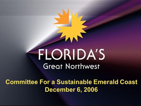 Program Of Work Committee For a Sustainable Emerald Coast December 6, 2006.
