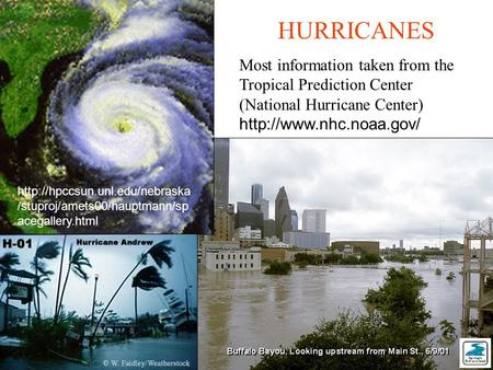HURRICANES Most information taken from the Tropical Prediction Center (National Hurricane Center)