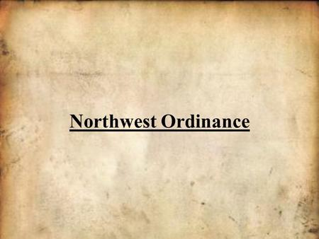 Northwest Ordinance. Developing Western Lands There was no orderly way of dividing up and selling Western lands. Settlers walked into the wilderness and.