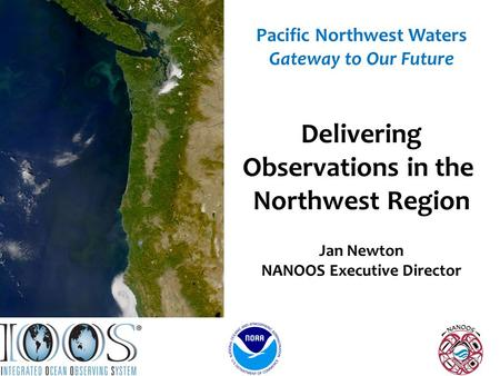 Graphic courtesy NOAA / PMEL / Center for Tsunami Research Pacific Northwest Waters Gateway to Our Future Delivering Observations in the Northwest Region.