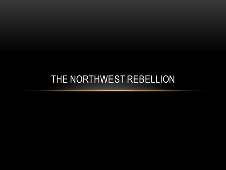 THE NORTHWEST REBELLION. GOVERNMENTS AGENDA Government wants to sell land in North-West Territories for profit Some land already occupied by Métis and.