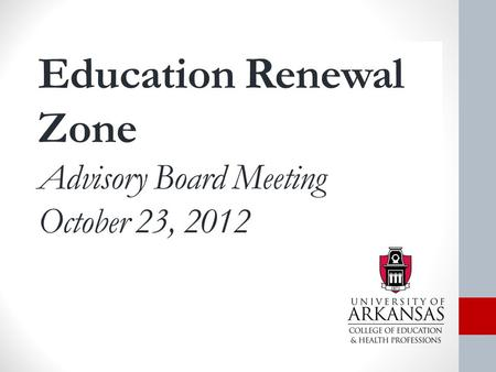 Education Renewal Zone Advisory Board Meeting October 23, 2012.