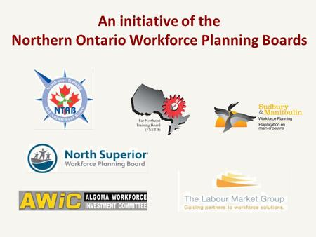 An initiative of the Northern Ontario Workforce Planning Boards.