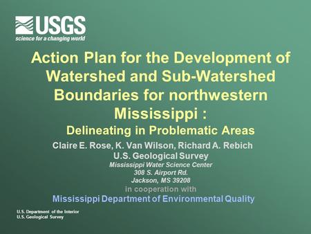 U.S. Department of the Interior U.S. Geological Survey Action Plan for the Development of Watershed and Sub-Watershed Boundaries for northwestern Mississippi.