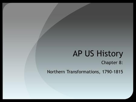 Chapter 8: Northern Transformations,