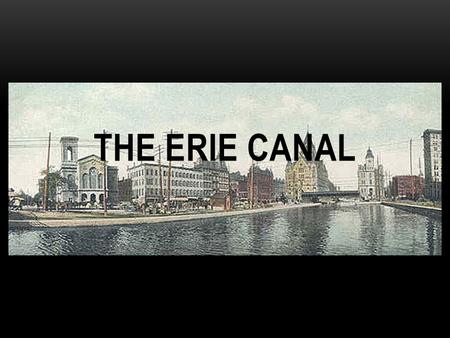 The Erie Canal.