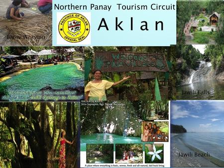 Northern Panay Tourism Circuit A k l a n Katunggan it Ibajay Jawili Falls Jawili Beach Bariw Weaving.