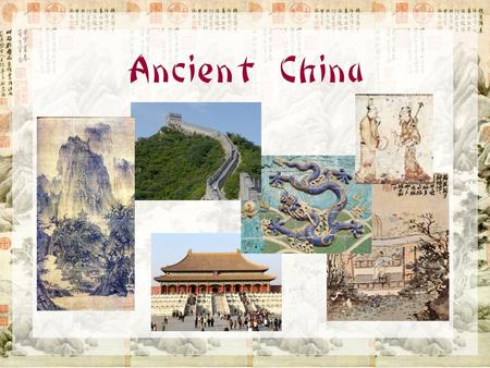 Ancient China. Geography of Ancient China Isolated Subcontinent ??? Natural boundaries surround China –seas to the east –desert in the north –mountains.