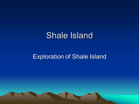 Shale Island Exploration of Shale Island. Shale Island Shale Island is but a small outcrop of shale located in southern Monterey Bay, California in a.