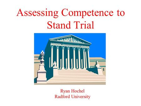 Assessing Competence to Stand Trial
