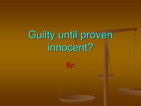 Guilty until proven innocent? By: The Salem Witch Trials Causes Unexplainable events lead people to feel God is punishing them. People begin using.