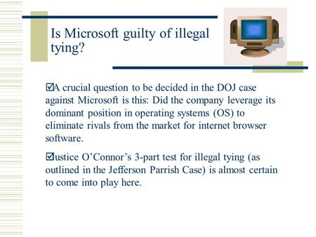 Questions about anti trust case against microsoft