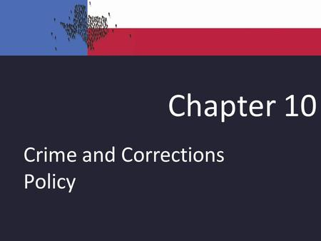 Chapter 10 Crime and Corrections Policy. Categorizing Crime Crimes have different levels of severity. Punishment varies according to the classification.