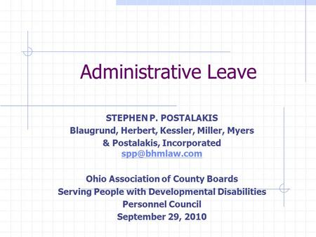 Administrative Leave STEPHEN P. POSTALAKIS Blaugrund, Herbert, Kessler, Miller, Myers & Postalakis, Incorporated  Ohio Association.
