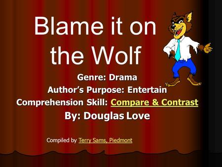 Author's Purpose: Entertain Comprehension Skill: Compare & Contrast
