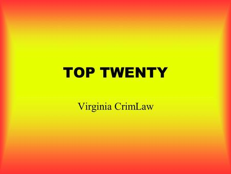 TOP TWENTY Virginia CrimLaw. HB-326 / § 18.2-386.2 Unlawful dissemination or sale of images of another intent to coerce, harass, or intimidate maliciously.