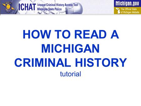 HOW TO READ A MICHIGAN CRIMINAL HISTORY tutorial.