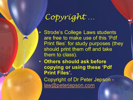 Copyright … Strode's College Laws students are free to make use of this 'Pdf Print files' for study purposes (they should print them off and take them.