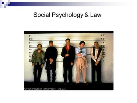 Social Psychology & Law. Social Psychology and the Law Psychology in the Courtroom  Pre-trial  Courtroom Drama  Jury Deliberation  Post-conviction.