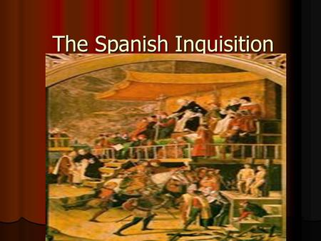 The Spanish Inquisition. Origins Established by Isabella and Ferdinand in 1478 Established by Isabella and Ferdinand in 1478 Isabella and Ferdinand got.