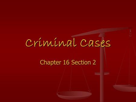 "Criminal Cases Chapter 16 Section 2. Purpose Make criminal ""pay"" for the offense Make criminal ""pay"" for the offense Protect society by keeping the criminal."