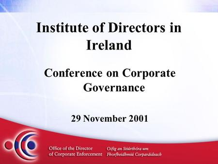 Institute of Directors in Ireland Conference on Corporate Governance 29 November 2001.