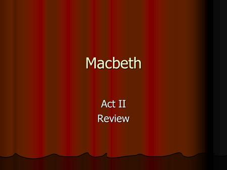 Macbeth Act II Review.