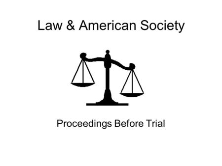 Proceedings Before Trial