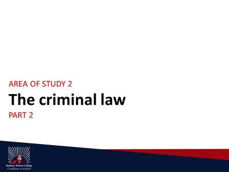 AREA OF STUDY 2 The criminal law PART 2. In this part you will learn about: the principles of criminal liability, crimes and defences the criminal investigation.