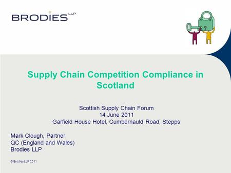 Supply Chain Competition Compliance in Scotland Scottish Supply Chain Forum 14 June 2011 Garfield House Hotel, Cumbernauld Road, Stepps Mark Clough, Partner.
