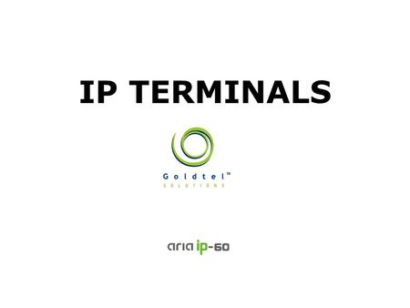 IP TERMINALS. 2/17 Always Surpassing Customers Expectations  Overview  Network Configuration  Appearance & Feature  LIP Phone Administrator  Soft.