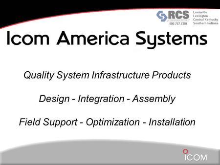 Quality System Infrastructure Products Design - Integration - Assembly Field Support - Optimization - Installation.