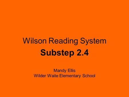 Substep 2.4 Mandy Ellis Wilder Waite Elementary School