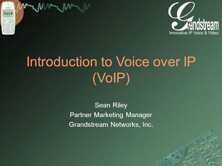 Introduction to Voice over IP (VoIP)