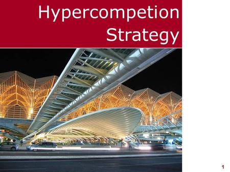 1 visit: www.studyMarketing.org Hypercompetion Strategy.