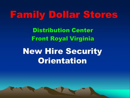 Family Dollar Stores Distribution Center Front Royal Virginia New Hire Security Orientation.