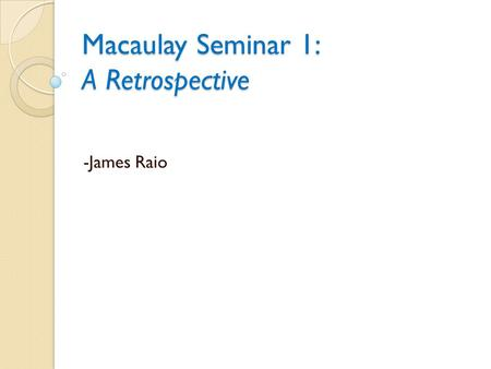 Macaulay Seminar 1: A Retrospective -James Raio. Highlights from Seminar 1: The Arts of NYC.